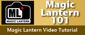 Magic Lantern Tutorial